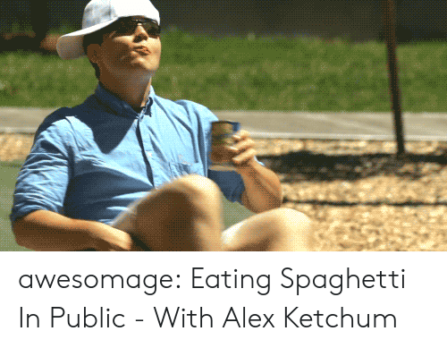 eating spaghetti: awesomage:  Eating Spaghetti In Public - With Alex Ketchum