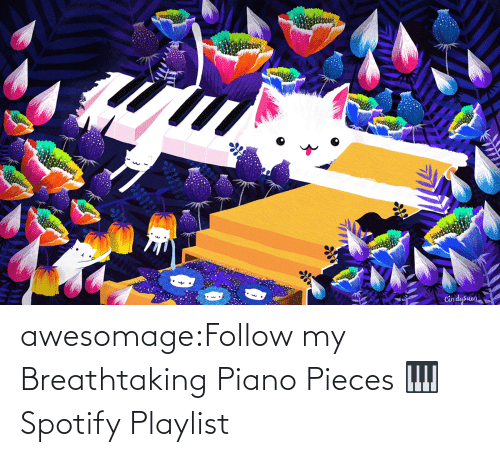 Breathtaking: awesomage:Follow my Breathtaking Piano Pieces 🎹 Spotify Playlist