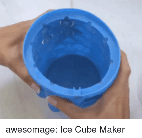 Ice Cube: awesomage:  Ice Cube Maker