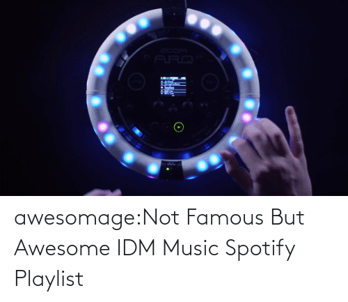 open: awesomage:Not Famous But Awesome IDM MusicSpotify Playlist