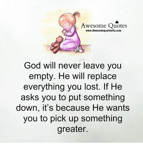 Awesome Quotes Wwwawesomequotes4ucom God Will Never Leave You Empty