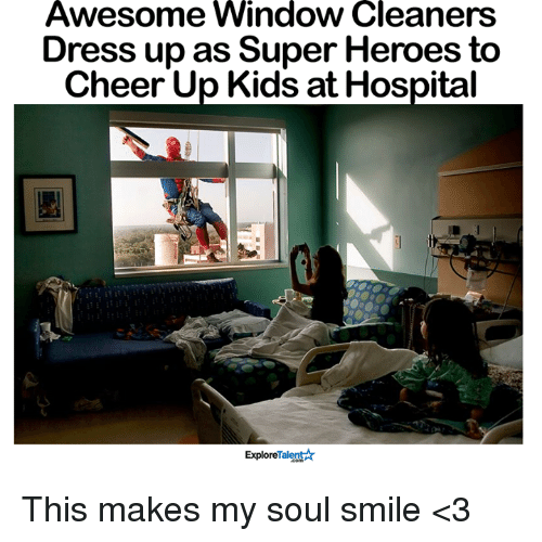 talent explore: Awesome Window Cleaners  Dress upas Super Heroes to  Cheer Up Kids at Hospital  Talent  Explore This makes my soul smile <3