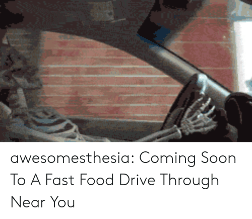 Fast Food, Food, and Soon...: awesomesthesia:  Coming Soon To A Fast Food Drive Through Near You