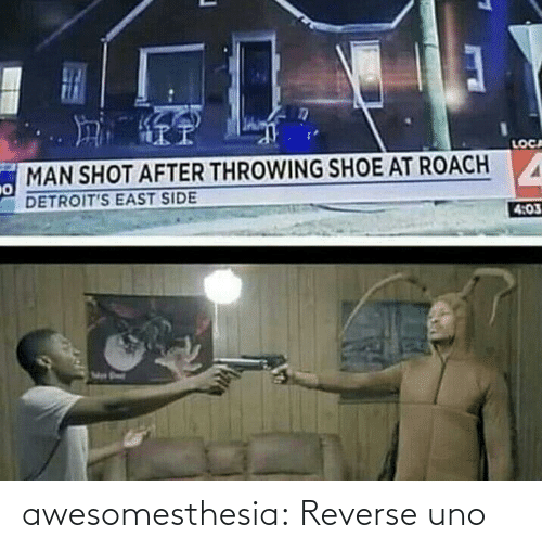 Reverse: awesomesthesia:  Reverse uno