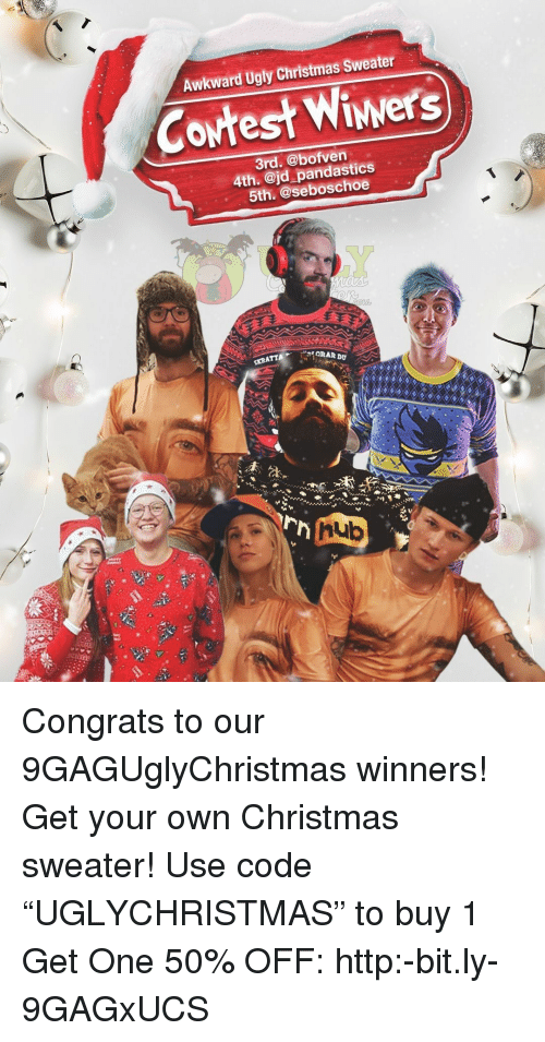 "Christmas, Memes, and Ugly: Awkward Ugly Christmas Sweater  Cortest Wiwers  3rd. @bofven  4th. @jd pandastics  5th. @seboschoe  Dv Congrats to our 9GAGUglyChristmas winners! Get your own Christmas sweater! Use code ""UGLYCHRISTMAS"" to buy 1 Get One 50% OFF: http:-bit.ly-9GAGxUCS"