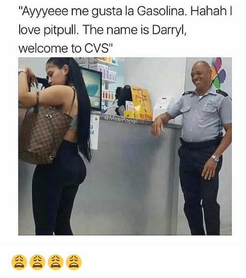 """Darryl: """"Ayyyeee me gusta la Gasolina. Hahah l  love pitpull. The name is Darryl,  welcome to CVS""""  asi 😩😩😩😩"""