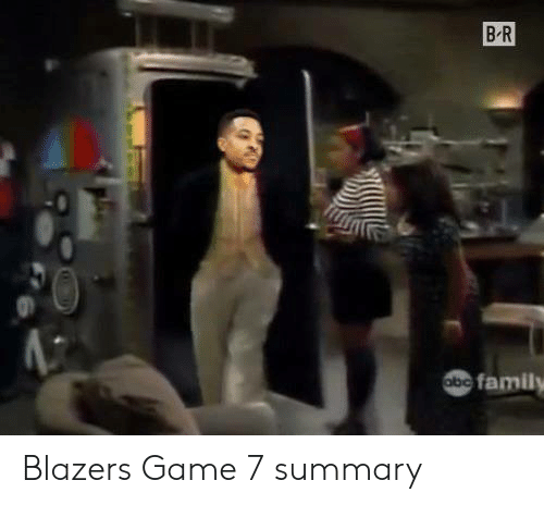 game-7: B R  abe family Blazers Game 7 summary