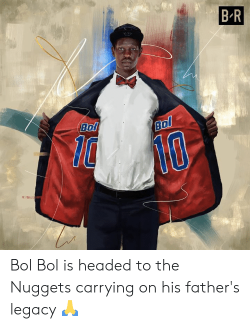 bol: B R  Bol  Bol Bol Bol is headed to the Nuggets carrying on his father's legacy 🙏