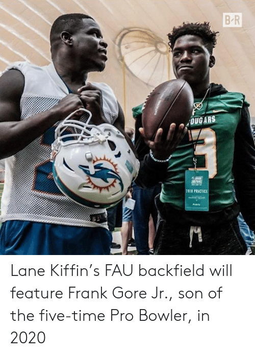 Frank Gore: B R  OUG ARS  7818 PRICTICE Lane Kiffin's FAU backfield will feature Frank Gore Jr., son of the five-time Pro Bowler, in 2020
