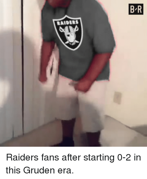 raiders-fans: B R  RAIDERS Raiders fans after starting 0-2 in this Gruden era.