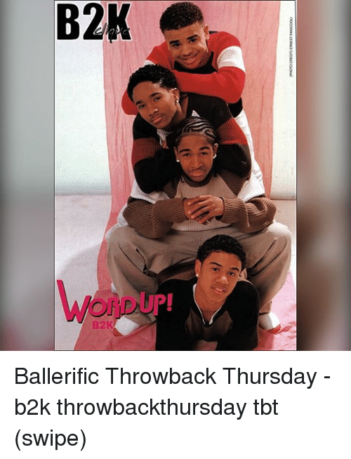 Throwback Thursday: B2K  OnDUp!  B2K Ballerific Throwback Thursday - b2k throwbackthursday tbt (swipe)