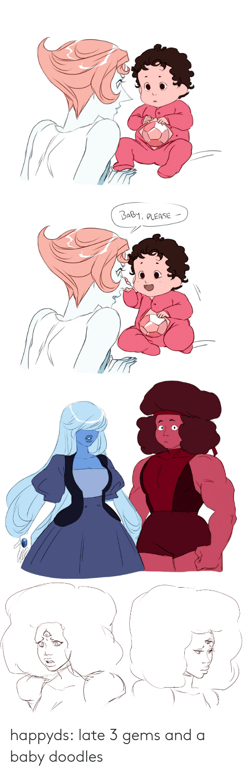 Tumblr, Blog, and Baby: BaB1, aLEASE happyds:  late 3 gems and a baby doodles