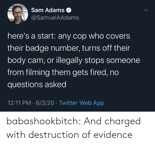 Charged: babashookbitch: And charged with destruction of evidence