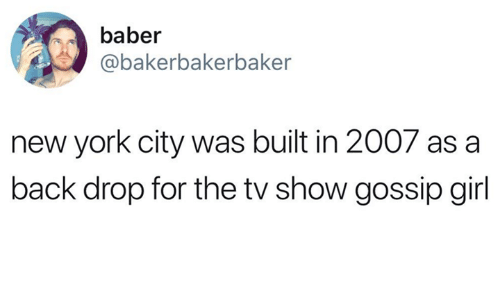 New York, Girl, and Gossip Girl: baber  @bakerbakerbaker  new york city was built in 2007 as a  back drop for the tv show gossip girl