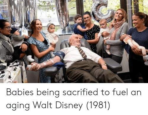 Walt Disney: Babies being sacrified to fuel an aging Walt Disney (1981)