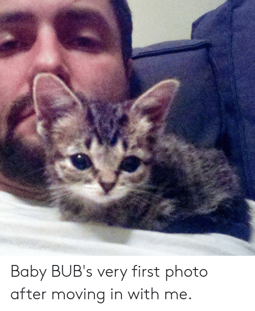 moving in: Baby BUB's very first photo after moving in with me.