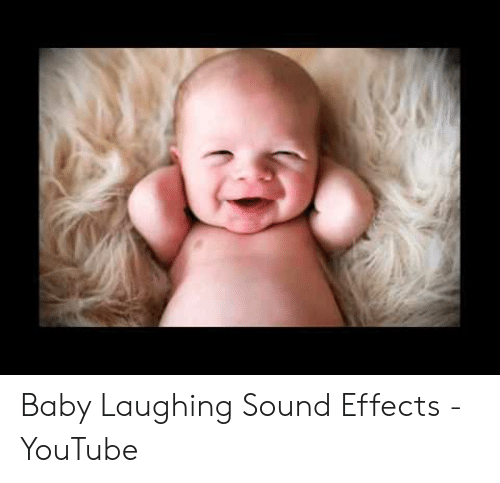 Baby Laughing Sound Effects - YouTube | Youtube com Meme on