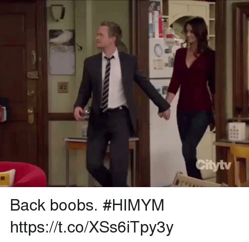 Memes, Boobs, and Back: Back boobs. #HIMYM https://t.co/XSs6iTpy3y