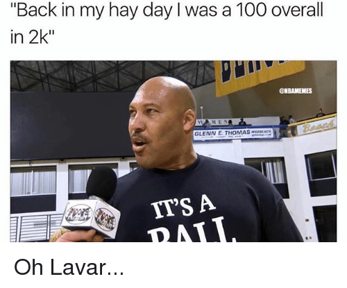 """Anaconda, Nba, and Back: """"Back in my hay day l was a 100 overall  in 2k""""  @NBAMEMES  GLENN E. THOMAS""""CORCACH  IT'S A  RAII Oh Lavar..."""