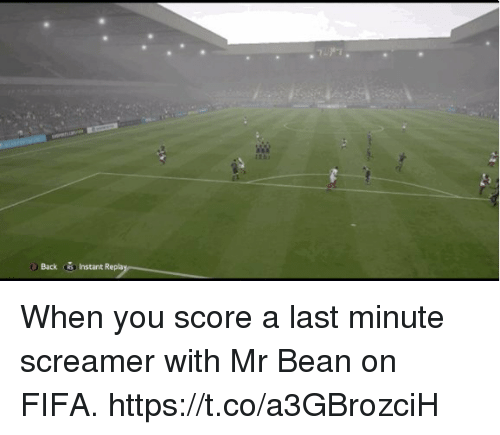 Mr. Bean: Back Instant Repla When you score a last minute screamer with Mr Bean on FIFA. https://t.co/a3GBrozciH
