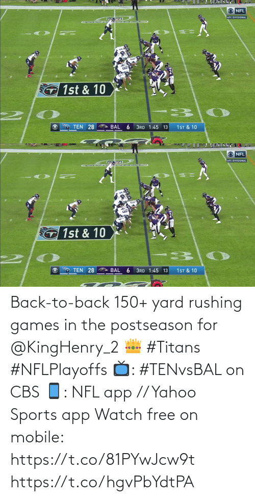 Back: Back-to-back 150+ yard rushing games in the postseason for @KingHenry_2 👑 #Titans #NFLPlayoffs  📺: #TENvsBAL on CBS 📱: NFL app // Yahoo Sports app Watch free on mobile: https://t.co/81PYwJcw9t https://t.co/hgvPbYdtPA