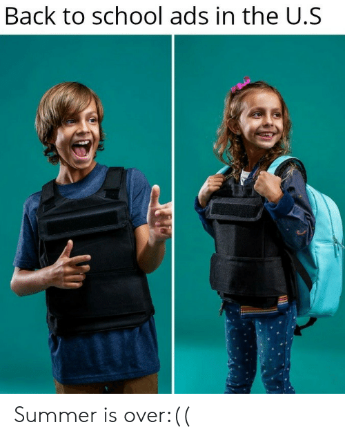 Back to School: Back to school ads in the U.S Summer is over:((