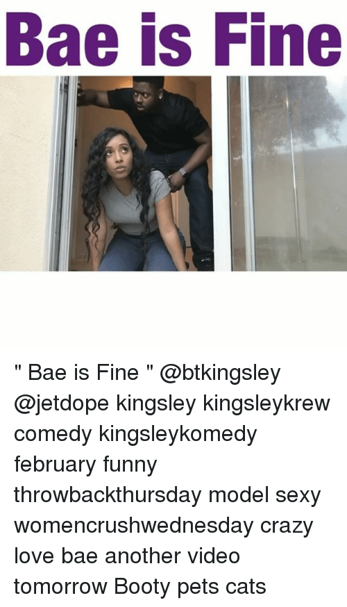 "Sexis: Bae is Fine "" Bae is Fine "" @btkingsley @jetdope kingsley kingsleykrew comedy kingsleykomedy february funny throwbackthursday model sexy womencrushwednesday crazy love bae another video tomorrow Booty pets cats"