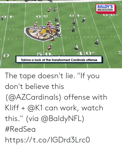 """5 0: BALDY'S  BREAKDOWN  B AK E  5 0  Takina a look at the transformed Cardinals offense The tape doesn't lie.   """"If you don't believe this (@AZCardinals) offense with Kliff + @K1 can work, watch this."""" (via @BaldyNFL) #RedSea https://t.co/IGDrd3Lrc0"""
