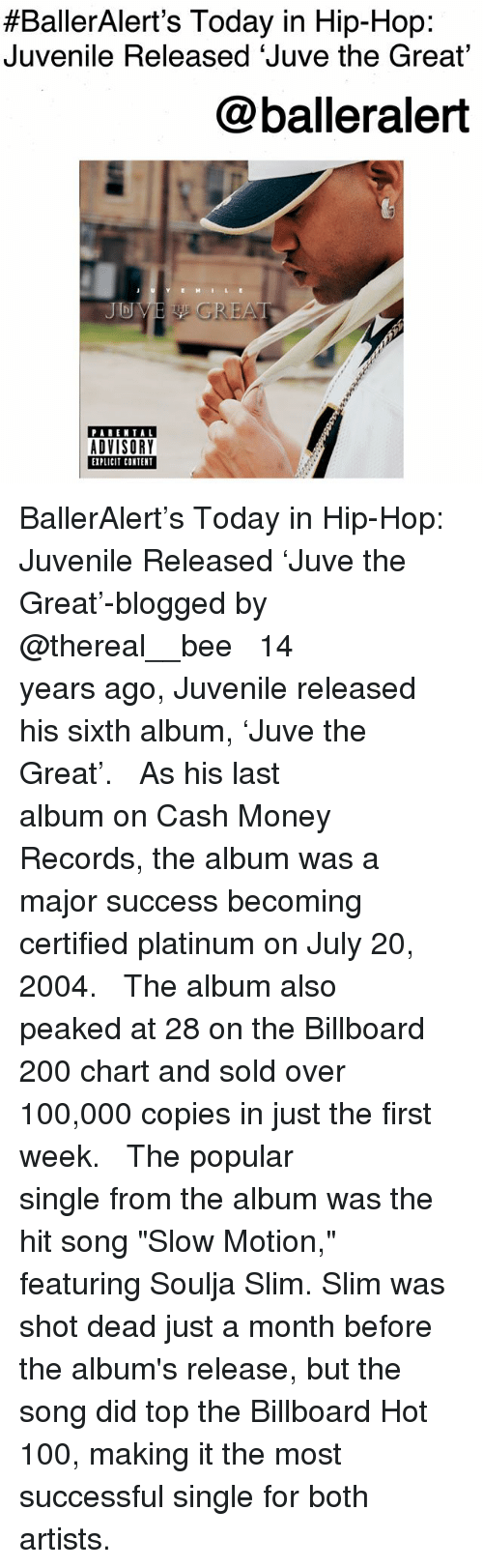 """Anaconda, Bailey Jay, and Billboard:  #BallerAlert's Today in Hip-Hop:  Juvenile Released 'Juve the Great  @balleralert  JD  PARENTAL  ADVISORY  EXPLICIT CONTENT BallerAlert's Today in Hip-Hop: Juvenile Released 'Juve the Great'-blogged by @thereal__bee ⠀⠀⠀⠀⠀⠀⠀⠀⠀ ⠀⠀ 14 years ago, Juvenile released his sixth album, 'Juve the Great'. ⠀⠀⠀⠀⠀⠀⠀⠀⠀ ⠀⠀ As his last album on Cash Money Records, the album was a major success becoming certified platinum on July 20, 2004. ⠀⠀⠀⠀⠀⠀⠀⠀⠀ ⠀⠀ The album also peaked at 28 on the Billboard 200 chart and sold over 100,000 copies in just the first week. ⠀⠀⠀⠀⠀⠀⠀⠀⠀ ⠀⠀ The popular single from the album was the hit song """"Slow Motion,"""" featuring Soulja Slim. Slim was shot dead just a month before the album's release, but the song did top the Billboard Hot 100, making it the most successful single for both artists."""