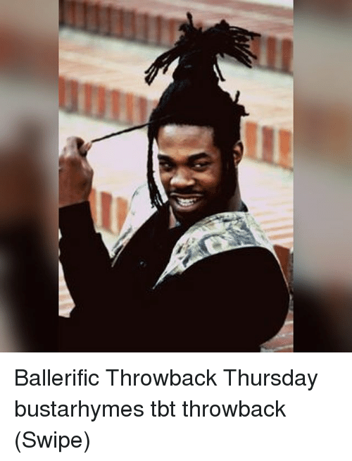 Throwback Thursday: Ballerific Throwback Thursday bustarhymes tbt throwback (Swipe)