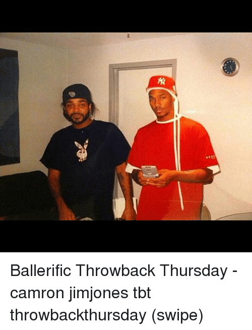 Throwback Thursday: Ballerific Throwback Thursday - camron jimjones tbt throwbackthursday (swipe)