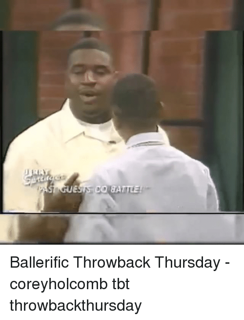 Throwback Thursday: Ballerific Throwback Thursday - coreyholcomb tbt throwbackthursday