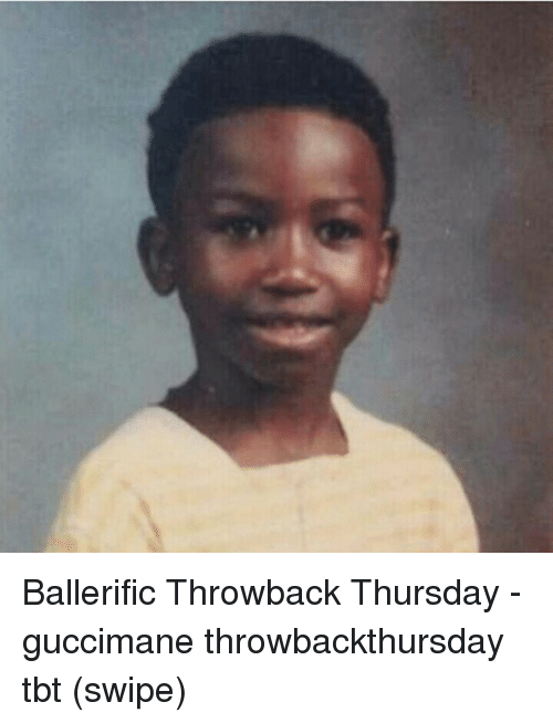 Throwback Thursday: Ballerific Throwback Thursday - guccimane throwbackthursday tbt (swipe)