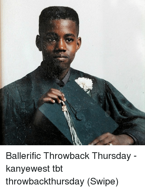 Throwback Thursday: Ballerific Throwback Thursday - kanyewest tbt throwbackthursday (Swipe)