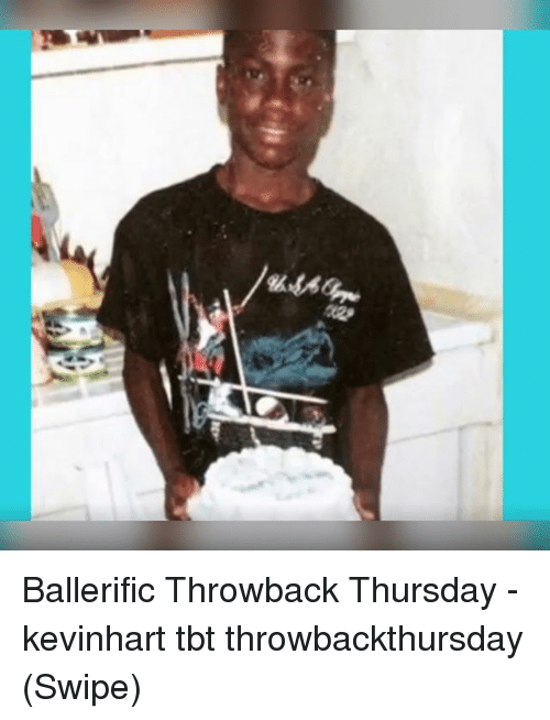 Throwback Thursday: Ballerific Throwback Thursday - kevinhart tbt throwbackthursday (Swipe)
