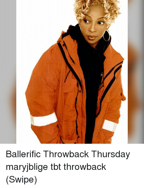 Throwback Thursday: Ballerific Throwback Thursday maryjblige tbt throwback (Swipe)