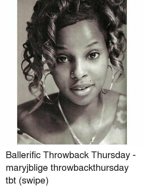 Throwback Thursday: Ballerific Throwback Thursday - maryjblige throwbackthursday tbt (swipe)