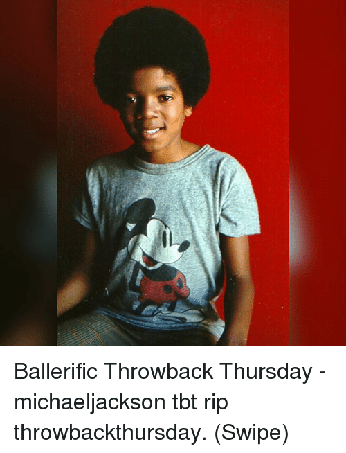 Throwback Thursday: Ballerific Throwback Thursday - michaeljackson tbt rip throwbackthursday. (Swipe)