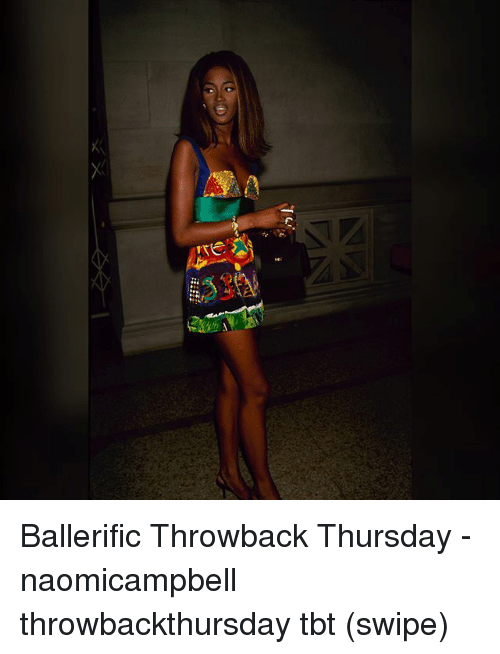 Throwback Thursday: Ballerific Throwback Thursday - naomicampbell throwbackthursday tbt (swipe)