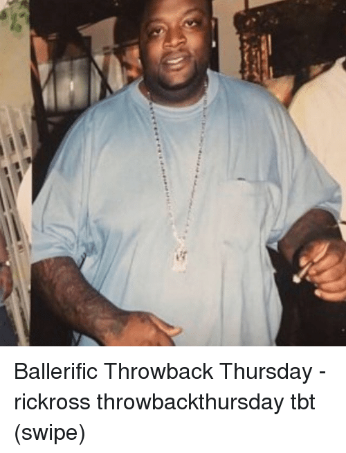 Throwback Thursday: Ballerific Throwback Thursday - rickross throwbackthursday tbt (swipe)