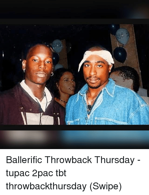 Throwback Thursday: Ballerific Throwback Thursday - tupac 2pac tbt throwbackthursday (Swipe)