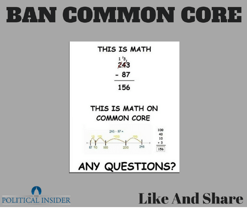 Lany: BAN COMMON CORE  THIS IS MATH  243  87  156  THIS IS MATH ON  COMMON CORE  1000  243-87  10  3  87 90 100  156  LANy QUESTIONS?  Like And Share  POLITICAL INSIDER
