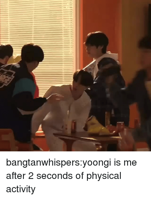 physical activity: bangtanwhispers:yoongi is me after 2 seconds of physical activity