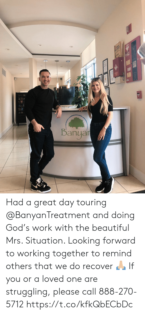 Beautiful, God, and Memes: Banyar Had a great day touring @BanyanTreatment and doing God's work with the beautiful Mrs. Situation. Looking forward to working together to remind others that we do recover 🙏🏼 If you or a loved one are struggling, please call 888-270-5712 https://t.co/kfkQbECbDc