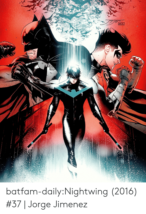 Instagram, Taken, and Target: batfam-daily:Nightwing (2016) #37 | Jorge Jimenez