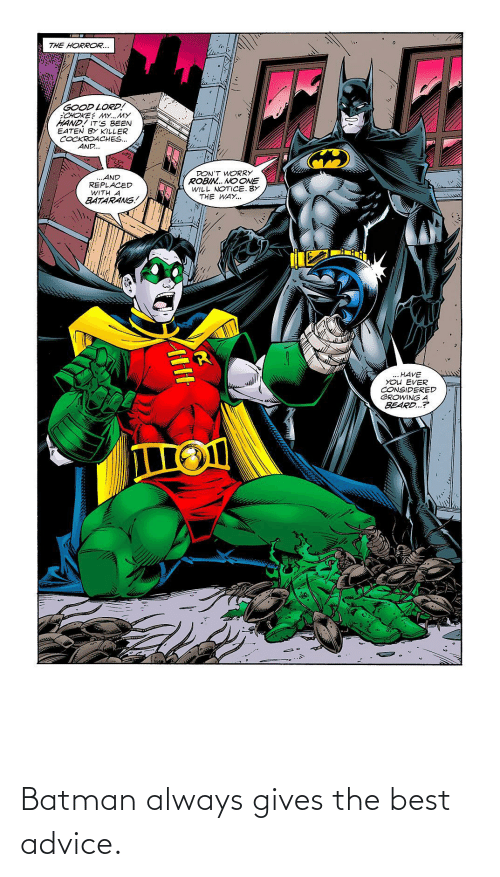 Gives: Batman always gives the best advice.