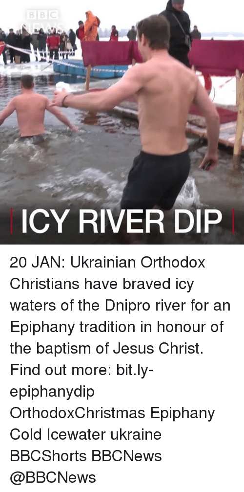 Epiphany: BBC  ICY RIVER DIP 20 JAN: Ukrainian Orthodox Christians have braved icy waters of the Dnipro river for an Epiphany tradition in honour of the baptism of Jesus Christ. Find out more: bit.ly-epiphanydip OrthodoxChristmas Epiphany Cold Icewater ukraine BBCShorts BBCNews @BBCNews