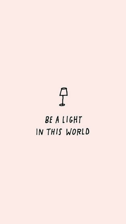 World, Light, and This: BE A LIGHT  IN THIS WORLD