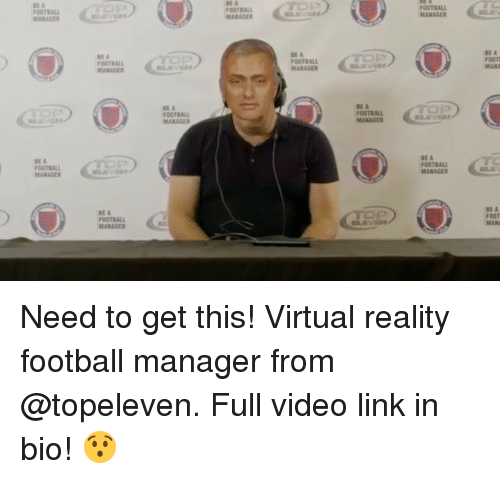 virtualization: BE A  OOTRAL  MANAGER  FOOTBAL  MANAGER  MARKGER  OOTBALL  MANAGER  BE A  FOOTI  MAN  FOOTBALL  ENV  BE A  FOOTBALL  MANAGER  FOOTBALL  BEA  OUTBALL  MANAGER  BE &  OOTBALL  MANAGER  BE A  FOUTBALL  MANAGER  BE A  FooT  MAN Need to get this! Virtual reality football manager from @topeleven. Full video link in bio! 😯