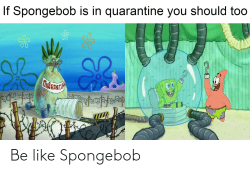 Be like: Be like Spongebob